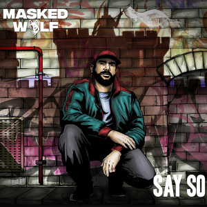Album Say So from Masked Wolf