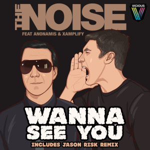 The Noise的專輯Wanna See You