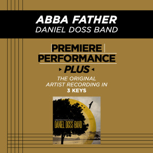 Premiere Performance Plus: Abba Father 2009 Daniel Doss Band