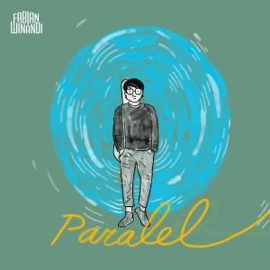 Dengarkan Paralel lagu dari Fabian Winandi dengan lirik