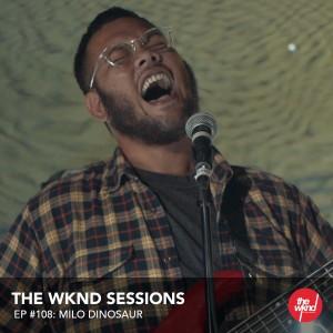 Album The Wknd Sessions Ep. 108: Milo Dinosaur from Milo Dinosaur