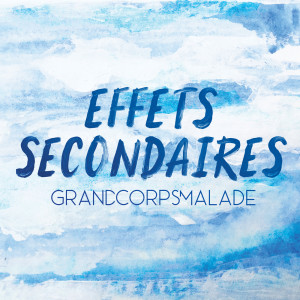 Album Effets secondaires from Grand Corps Malade