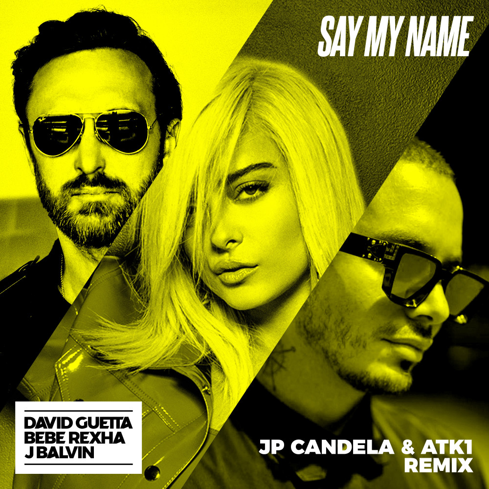 ฟังเพลงอัลบั้ม Say My Name (feat. Bebe Rexha & J Balvin) [JP Candela & ATK1 Remix]