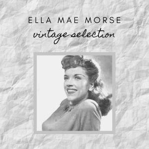 Ella Mae Morse - Vintage Selection