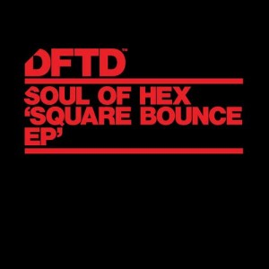 Album Square Bounce EP from Soul Of Hex
