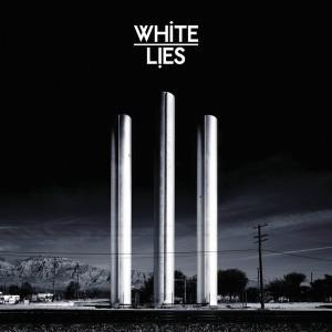 To Lose My Life ... 2008 White Lies