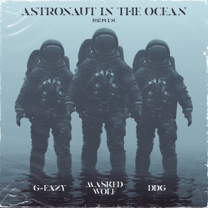 Masked Wolf的專輯Astronaut In The Ocean Remix (feat. G-Eazy & DDG) (Explicit)