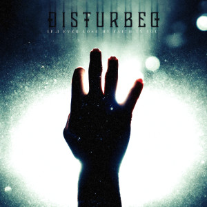 Album If I Ever Lose My Faith in You from Disturbed