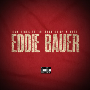 Album Eddie Bauer (feat. TheRealKhiry & B Dot) from Kam Hicks