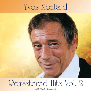 Yves Montand的專輯Remastered Hits Vol. 2