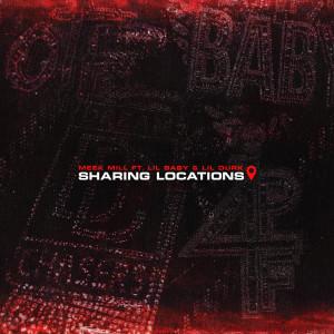 อัลบัม Sharing Locations (feat. Lil Baby & Lil Durk) ศิลปิน Meek Mill