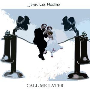 John Lee Hooker的專輯Call Me Later