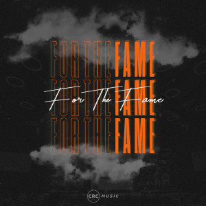 Album For the Fame from CRC Music