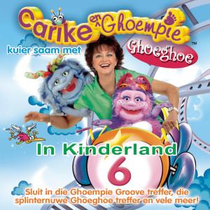 Album Carike & Ghoempie Kuier Saam Met Ghoeghoe In Kinderland 6 from Carike Keuzenkamp