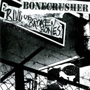 Bone Crusher的專輯Blvd. of Broken Bones