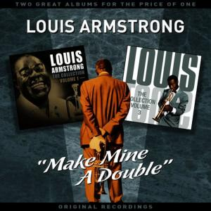 """Louis Armstrong的專輯""""Make Mine A Double"""" - Two Great Albums For The Price Of One"""