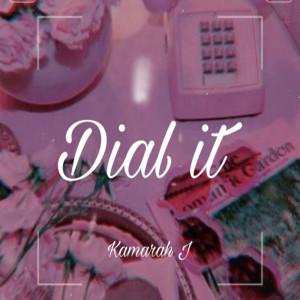 Album Dial It from Kamarah J.
