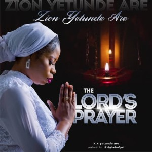 Album The Lord's Prayer from Zion Yetunde Are