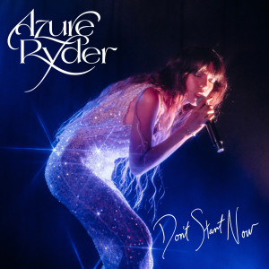 Album Don't Start Now (triple j Like A Version) from Azure Ryder
