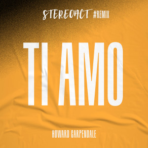 Album Ti Amo (Stereoact #Remix) from howard carpendale