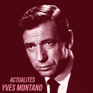 Yves Montand的專輯Actualités