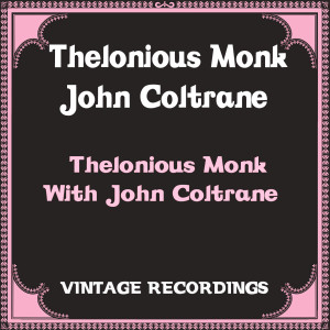 Thelonious Monk with John Coltrane (Hq remastered)