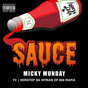 Micky Munday的專輯Sauce (feat. Y2) (Explicit)