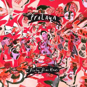 Album Pralaya from Dialog Dini Hari