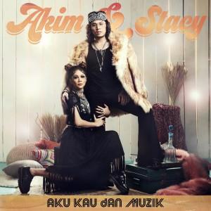 Akim - Aku Kau dan Muzik dari album Aku Kau dan Muzik