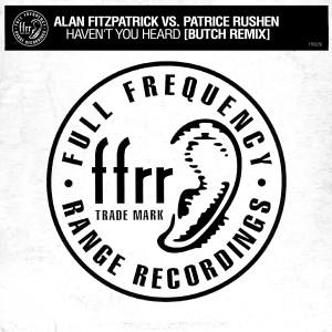Album Haven't You Heard (Butch Remix) from Alan Fitzpatrick