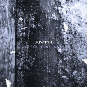 Album I'll Be Missing You from Anth