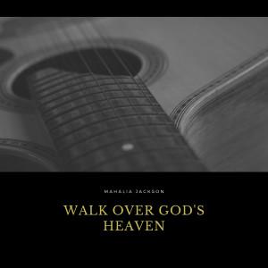 Album Walk Over God's Heaven from Mahalia Jackson
