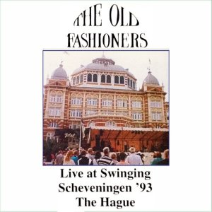 Album Live at Swinging Scheveningen '93 from The Old Fashioners