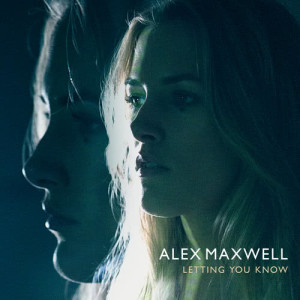 Album Letting You Know from Alex Maxwell