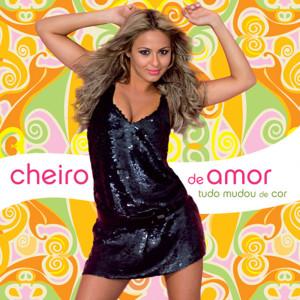 Tudo Mudou De Cor 2006 Banda Cheiro De Amor
