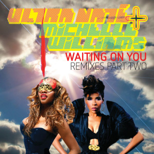 Michelle Williams的專輯Waiting On You - Remixes Part Two