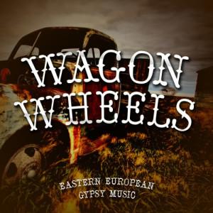 Album Wagon Wheels - Eastern European Gypsy Music from Ameritz Sound Effects