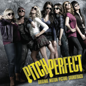 Pitch Perfect Soundtrack 2012 Various Artists
