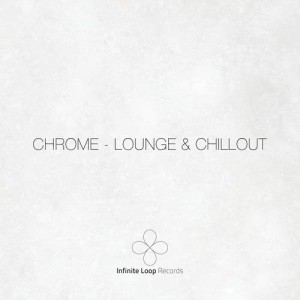 Album Chrome - Lounge & Chillout from Various Artists