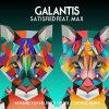 Galantis Album Satisfied (feat. MAX) [Armand Van Helden x Cruise Control Remix] Mp3 Download