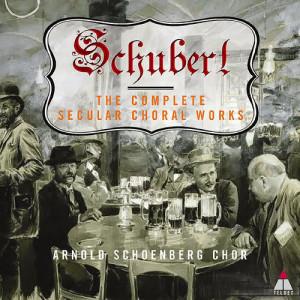 Album Schubert : Complete Secular Choral Works from Arnold Schoenberg Chor