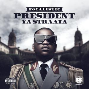Album President Ya Straata (Explicit) from Focalistic