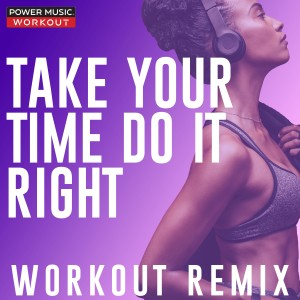 Power Music Workout的專輯Take Your Time (Do It Right) - Single