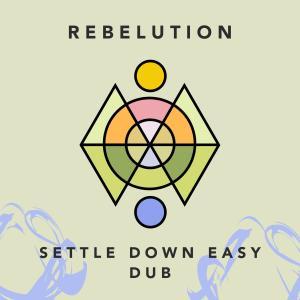 Settle Down Easy Dub dari Rebelution