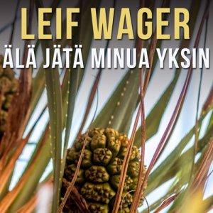 Album Älä Jätä Minua Yksin from Leif Wager