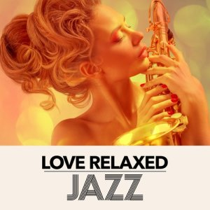 Album Love Relaxed Jazz from Sounds of Love and Relaxation Music
