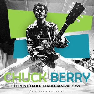 Album Toronto Rock 'n Roll Revival 1969 from Chuck Berry