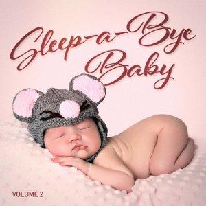 Sleep Baby Sleep的專輯Sleep-a-Bye Baby, Vol. 2 (Relaxing Music for Your Baby's Sleep)