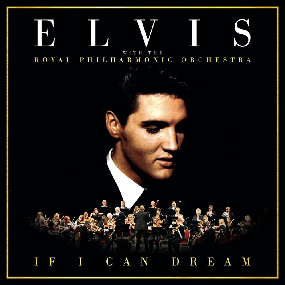 ฟังเพลงอัลบั้ม If I Can Dream: Elvis Presley with the Royal Philharmonic Orchestra