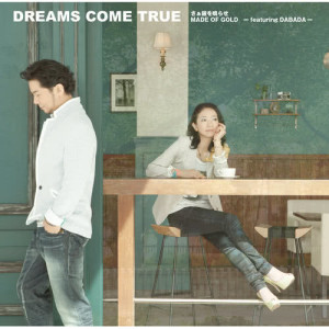 DREAMS COME TRUE的專輯Saa Kaneo Narase / MADE OF GOLD